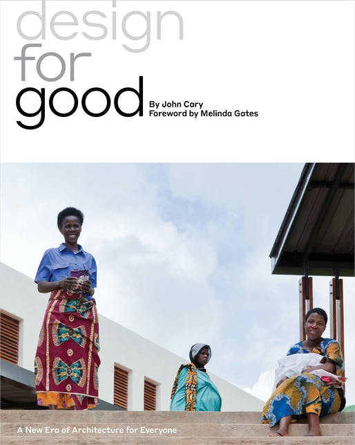 """Design for Good: A New Era of Architecture for Everyone"" by John Cary. Image courtesy of Island Press."