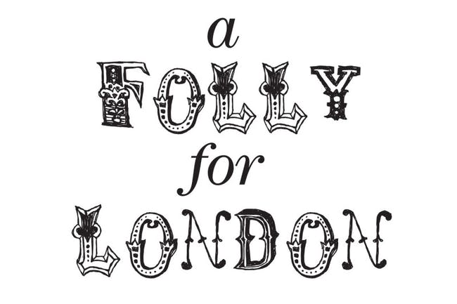 'A Folly for London' is currently accepting entries that offer alternative 'but equally ridiculous' designs that rival the current Garden Bridge proposal for London.
