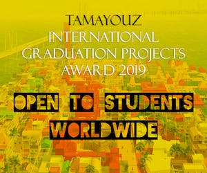 The 4th International Graduation Projects Award for Architecture - Tamayouz Excellence Award 2019