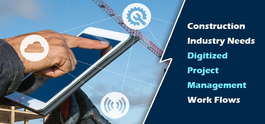 Construction Industry Needs Digitized Project-Management