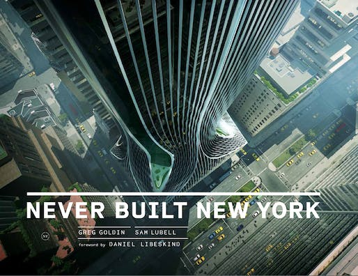 'Never Built New York' is published by Metropolis Books.