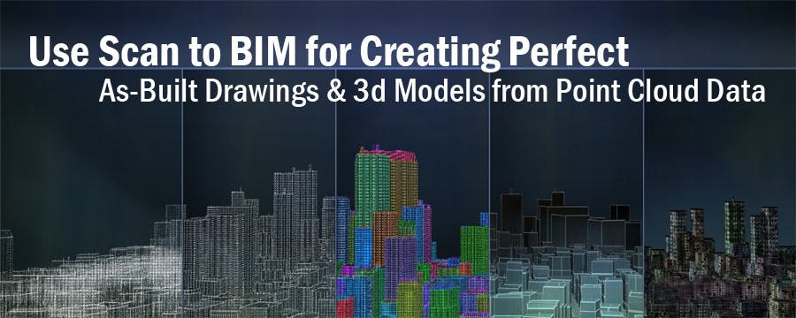 Use Scan to BIM for Creating Perfect As-Built Drawings & 3D Models