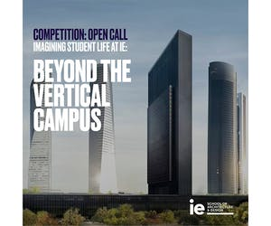OPEN CALL: IMAGINING STUDENT LIFE AT IE: BEYOND THE VERTICAL CAMPUS