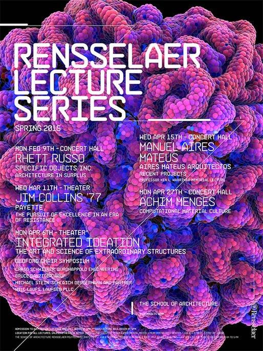 Spring '15 Lecture Series at the Rensselaer School of Architecture. Image via www.arch.rpi.edu