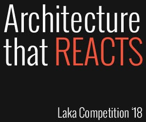 "Laka Competition 2018: ""Architecture that Reacts"""