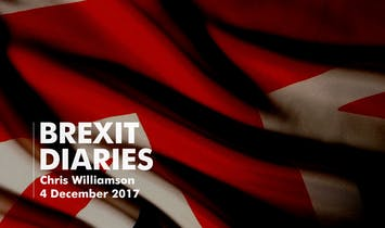 Brexit Diaries: Chris Williamson, 4 December 2017
