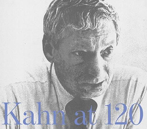 Kahn at 120: Richard Saul Wurman in conversation with Sue Ann Kahn, Alexandra Tyng, and Nathaniel Kahn