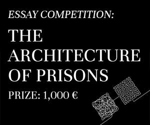 ESSAY COMPETITION: The Architecture of Prisons