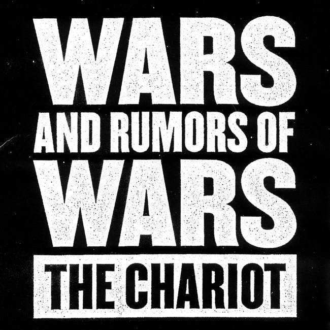 The Chariot - Wars and Rumors of Wars (2009)