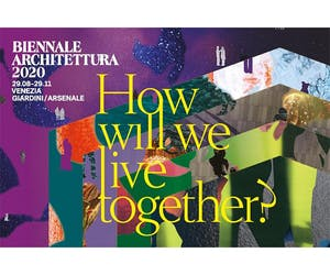 Biennale Architettura 2021: 17th International Architecture Exhibition 'How will we live together?'