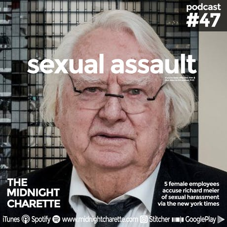 What do you think of Richard Meier's sexual assault accusations? - Podcast Ep #47