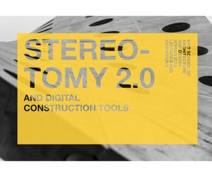 Stereotomy 2.0 Lecture and Exhibition
