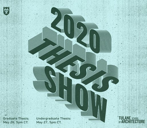 Tulane School of Architecture 2020 Thesis Show