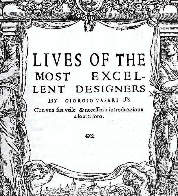 'Lives of the Most Excellent Designers' by Vasari