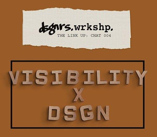 VISIBILITY x DSGN