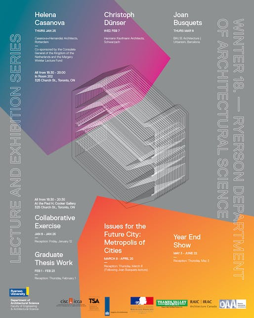 Winter '18 lectures and exhibitions for Ryerson University's Department of Architectural Science. Poster courtesy of the school.