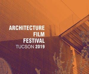 Architecture Film Festival Tucson 2019
