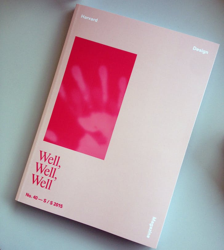 Cover of 'Well, Well, Well'. Courtesy of Harvard Design Magazine.