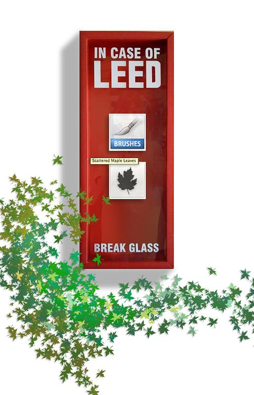 In Case of LEED Break Glass by P.M. Gaynor. Image courtesy of Reality Cues.