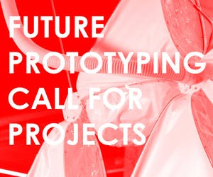 Future Prototyping Exhibition - Call for Projects