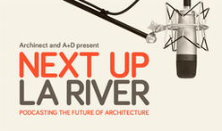 Archinect presents Next Up: The L.A. River, at the A+D Museum on Saturday, October 29!
