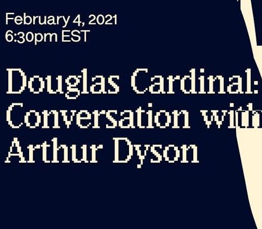Douglas Cardinal: Conversation with Arthur Dyson