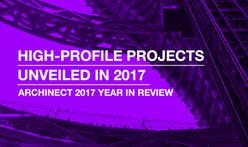High-profile Projects Unveiled in 2017