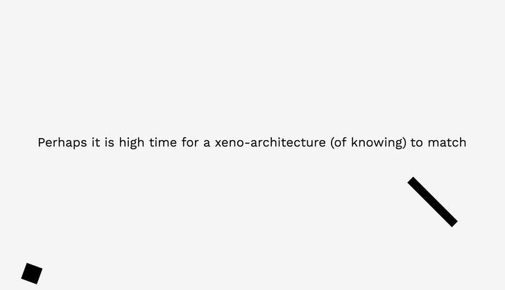 perhaps it is high time for a xeno-architecture to match